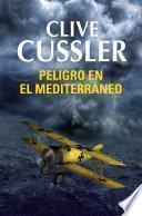 Peligro en el Mediterráneo (Dirk Pitt 1)