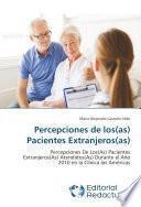 Percepciones de los(as) Pacientes Extranjeros(as)