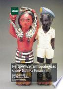 PERSPECTIVAS ANTROPOLÓGICAS SOBRE GUINEA ECUATORIAL