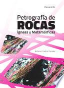 Petrografía de Rocas Ígneas y Metamórficas