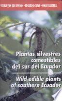 Plantas silvestres comestibles del sur del Ecuador