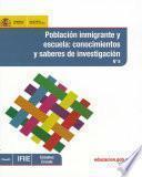 Población inmigrante y escuela: conocimientos y saberes de investigación