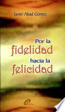 Por la fidelidad hacia la felicidad