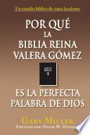 Por Què La Biblia Reina Valera Gòmez Es la Perfecta Palabra de Dios
