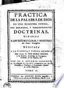 Practica de la palabra de Dios en una quaresma entera, con duplicadas y correspondientes doctrinas