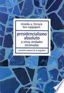 Presidencialismo absoluto y otras verdades incómodas