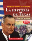 Primary Source Readers: La historia de Texas Teacher's Guide (Spanish Version)