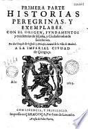 Primera parte. Historias peregrinas y exemplares con el origen, fundamentos y excelencias de España y ciudades adonde sucedieron