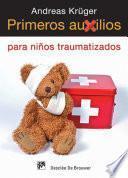 Primeros auxilios para niños traumatizados