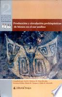 Produccion y circulacion prehispanicas de bienes en el sur andino/ Prehispanic production and circulation of goods in the southern Andean