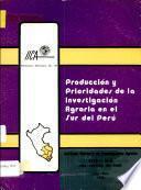 Producción y prioridades de la investigación Agraria en el Sur del Perú