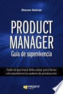 Product Manager. Guía de supervivencia