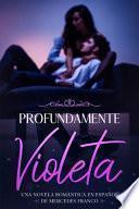 Profundamente Violeta (Oferta Especial 3 en 1)