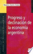 Progreso y declinación de la economía argentina
