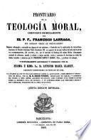 Prontuario de la Teologia moral, compuesto primeramente por el P.Fr.---