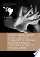 Propuesta de estándares regionales para la elaboración de protocolos de atención integral temprana a víctimas de violencia sexual