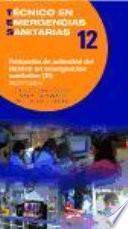 Protocolos de actuación del técnico en emergencias sanitarias Asistenciales (II)
