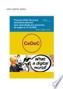 Proyecto EDIA. Recursos educativos abiertos para aprendizaje por proyectos de Inglés en 2º de ESO. What a digital world!