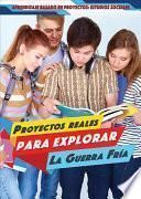 Proyectos reales para explorar la Guerra Fría (Real-World Projects to Explore the Cold War)