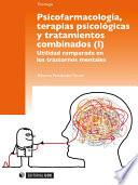 Psicofarmacología, terapias psicológicas y tratamientos combinados