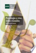 Psicología y cine: vidas cruzadas
