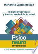 PSICONEUROINMUNOLOGÍA, descubre el poder de tu sistema inmunológico y toma el control de tu salud
