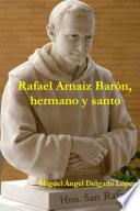 Rafael Arnaiz Barón, hermano y santo