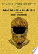 REAL ARMERIA DE MADRID. CATALOGO HISTORICO-DESCRIPTIVO