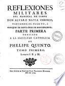 Reflexiones militares del mariscal de campo don Alvaro Navia Ossorio, vizconde de Puerto ... Tomo primero (-10.)