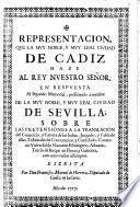 Representacion que la ciudad de Cadiz haze al Rey N. S., en repuesta al segundo Memorial de la ciudad de Sevilla