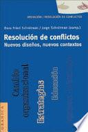 Resolución de conflictos. Nuevos diseños, nuevos contextos