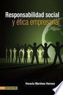 Responsabilidad social y ética empresarial