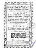 Restauracion de la medicina antigua, sobre sus mayores remedios