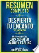 Resumen Completo: Despierta Tu Encanto (The Like Switch) - Basado En El Libro De Jack Schafer Y Marvin Karlins