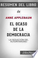 Resumen de El Ocaso de la Democracia Twilight of Democracy