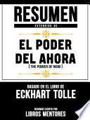 Resumen Extendido De El Poder Del Ahora (The Power Of Now) – Basado En El Libro De Eckhart Tolle