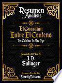 Resumen y Analisis: El Guardian Entre El Centeno (The Catcher In The Rye)