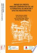 Riesgo de crédito: análisis comparativo de las alternativas de medición y efectos industria-país