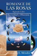 Romance de las rosas. Segundo Libro - Eternidad y Obsesión