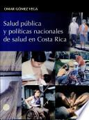 Salud pública y políticas nacionales de salud en Costa Rica