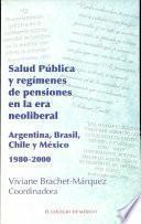 Salud pública y regímenes de pensiones en la era neoliberal