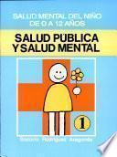 SALUD PÚBLICA Y SALUD MENTAL. SALUD MENTAL DEL NIÑO DE 0 A 12 AÑOS. Módulo 1