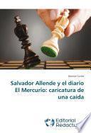Salvador Allende y el diario El Mercurio: caricatura de una caída