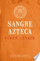Sangre azteca (Los misterios aztecas 2)