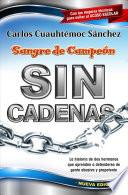 Sangre de campeon sin cadenas/ The blood of a Champion Pt. 2: Breaking the chains