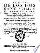 Santoral de los dos santissimos patriarcas y hermanos, nuestros padres santo Domingo y san Francisco y de los santos de entrambas sagradas religiones