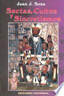 Sectas, cultos y sincretismos