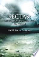 Sectas: dilucidar sus múltiples sentidos