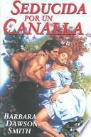Seducida Por Un Canalla / Seduced by a Scoundrel