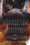 Seduciendo al Vampiro (6 Libros En 1) Colección Especial De Vampiros En Español